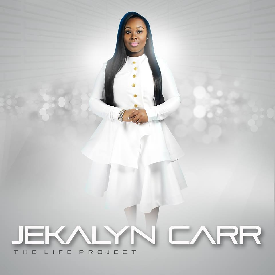 The Life Project Jekalyn Carr