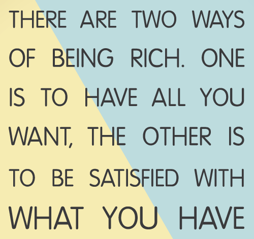 71080-being-satisfied-with-what-you-have-quotes